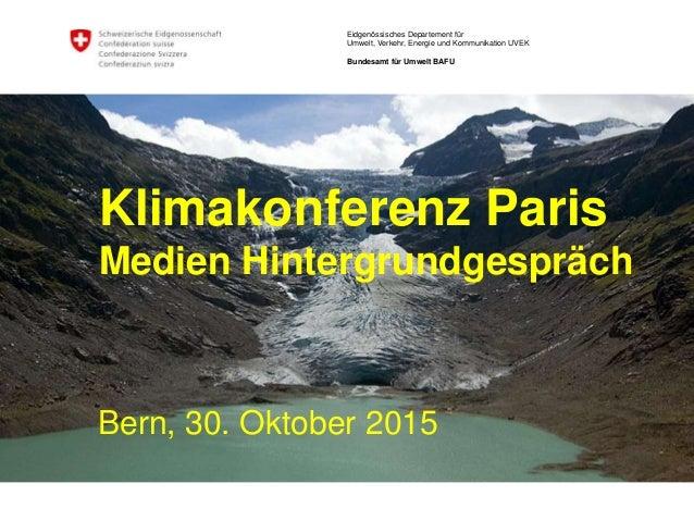 Eidgenössisches Departement für Umwelt, Verkehr, Energie und Kommunikation UVEK Bundesamt für Umwelt BAFU Klimakonferenz P...