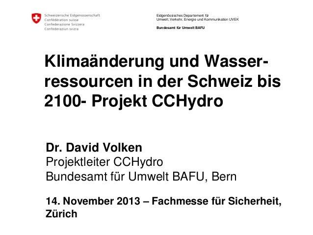 Eidgenössisches Departement für Umwelt, Verkehr, Energie und Kommunikation UVEK Bundesamt für Umwelt BAFU  Klimaänderung u...