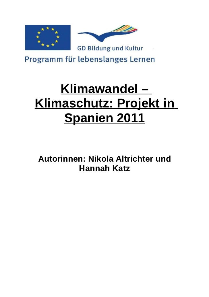 Klimawandel –Klimaschutz: Projekt in    Spanien 2011Autorinnen: Nikola Altrichter und         Hannah Katz