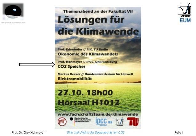 Prof. Dr. Olav Hohmeyer Sinn und Unsinn der Speicherung von CO2 Folie 1