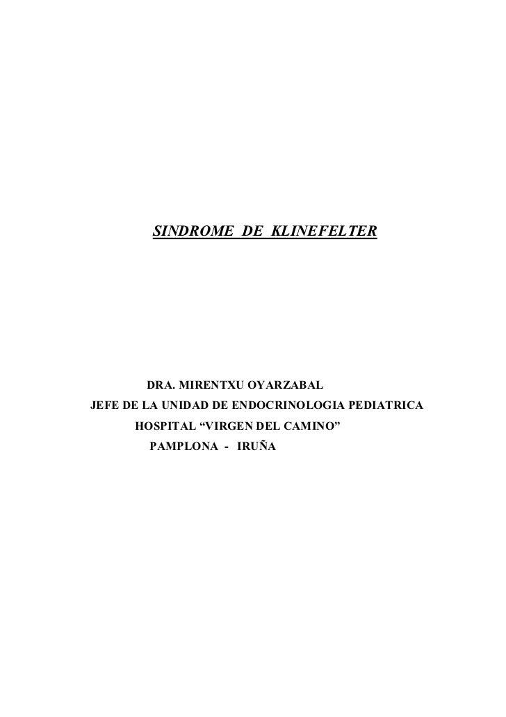"""SINDROME DE KLINEFELTER       DRA. MIRENTXU OYARZABALJEFE DE LA UNIDAD DE ENDOCRINOLOGIA PEDIATRICA      HOSPITAL """"VIRGEN ..."""