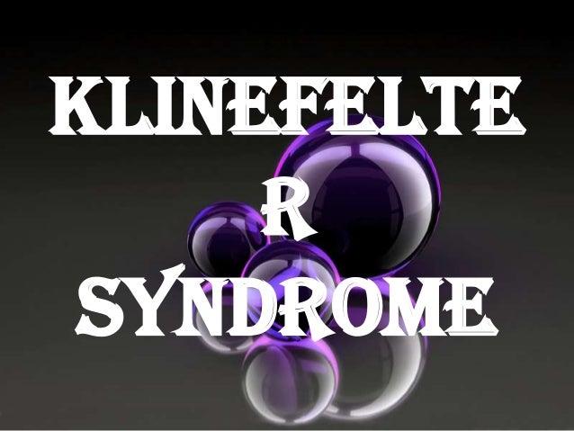 KLINEFELTE R SYNDROME