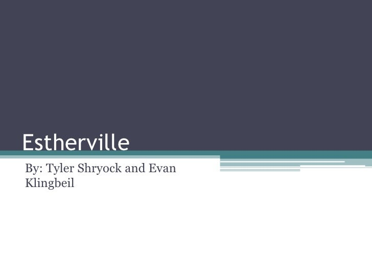 Estherville<br />By: Tyler Shryock and Evan Klingbeil<br />