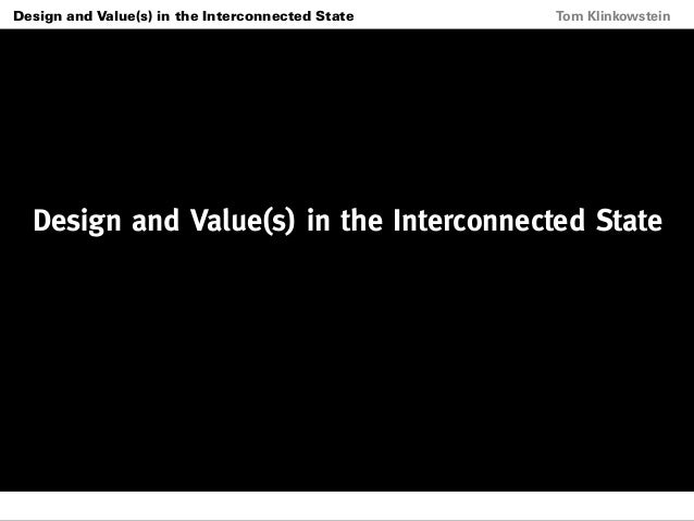 Klinkowstein tom design and value(s) in the interconnected state