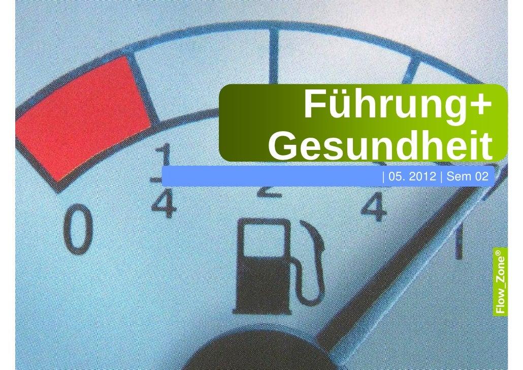 Führung+Gesundheit     | 05. 2012 | Sem 02