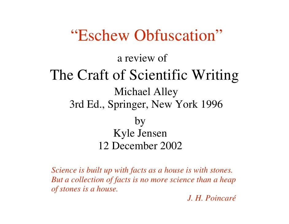 """""""Eschew Obfuscation""""                     a review of The Craft of Scientific Writing                Michael Alley      3rd..."""