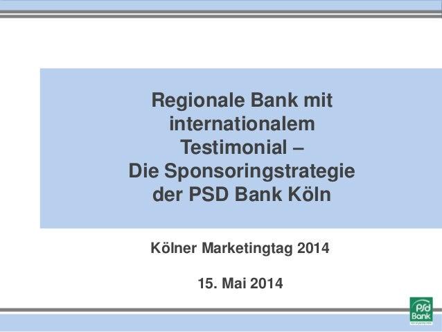 KMT2014: Regionale Bank mit internationalem Testimonial –  Die Sponsoringstrategie der PSD Bank Köln