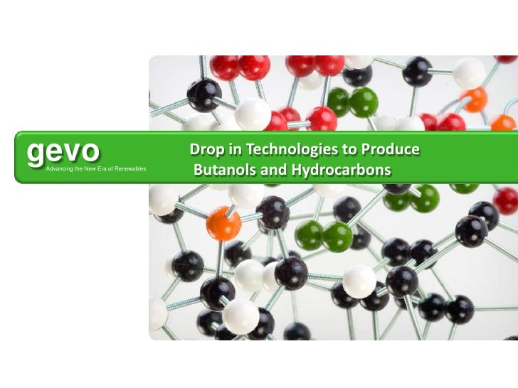 Drop in Technologies to Produce<br />Butanols and Hydrocarbons<br />1<br />