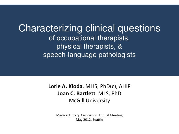 Characterizing clinical questions       of occupational therapists,          physical therapists, &     speech-language pa...