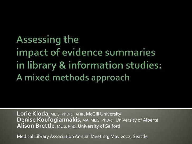 Lorie Kloda, MLIS, PhD(c), AHIP, McGill UniversityDenise Koufogiannakis, MA, MLIS, PhD(c), University of AlbertaAlison Bre...
