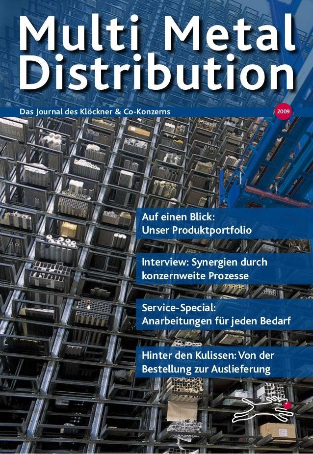 Multi Metal DistributionDas Journal des Klöckner & Co-Konzerns Auf einen Blick: Unser Produktportfolio Interview: Synergie...