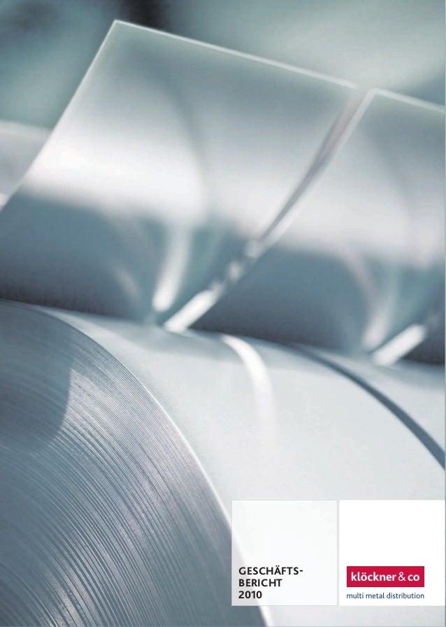 GeSchäftS- bericht 2010 hiGhliGhtS 2010 • Deutlicher Anstieg von Absatz, Umsatz und Ergebnis, positives Konzernergebnis in...
