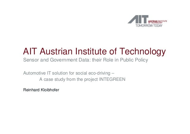 AIT Austrian Institute of Technology Sensor and Government Data: their Role in Public Policy Automotive IT solution for so...