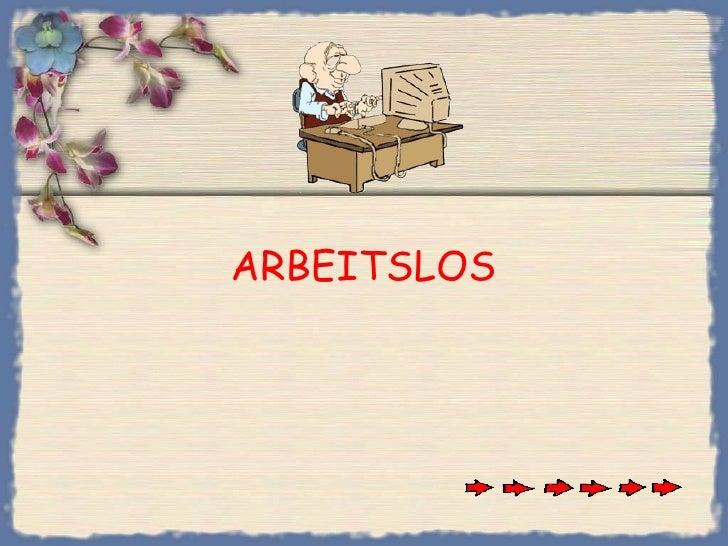 ARBEITSLOS