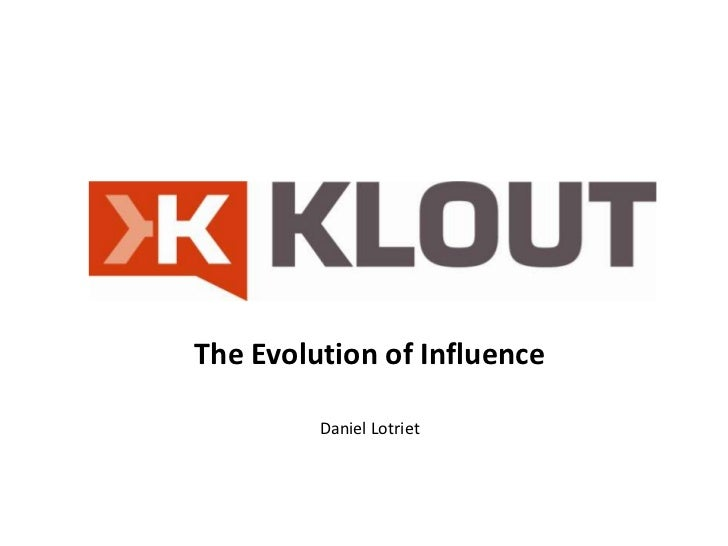 The Evolution of Influence         Daniel Lotriet