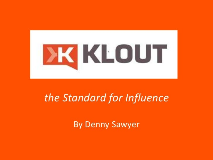 the Standard for Influence      By Denny Sawyer