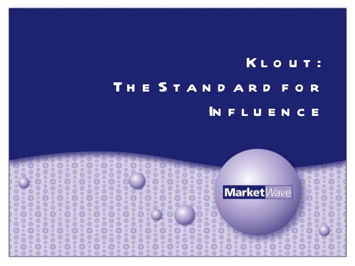 Klout:  The Standard for Influence