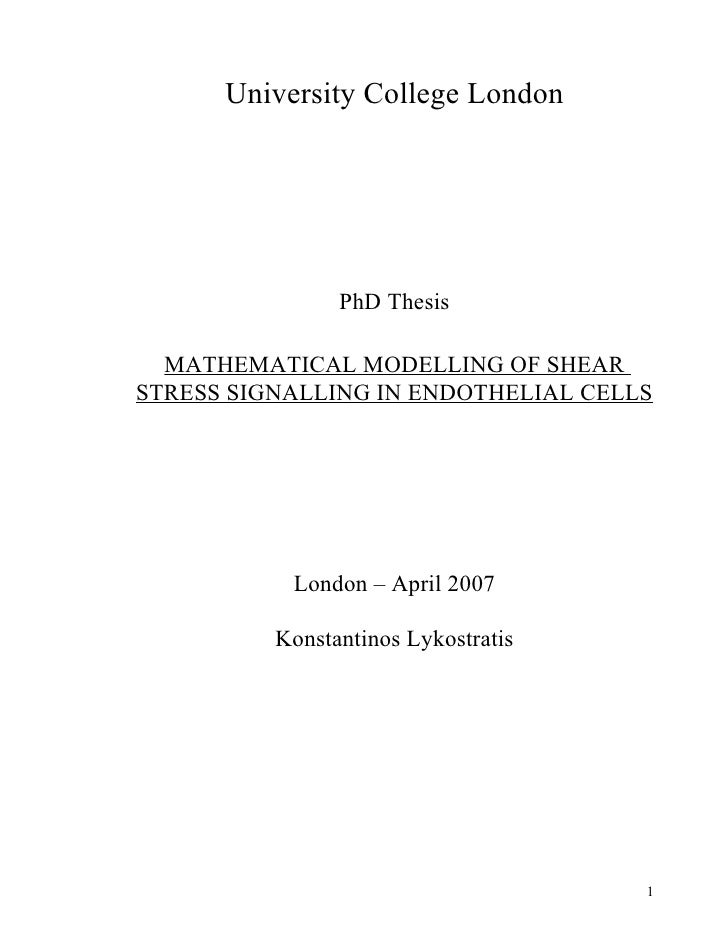 University College London                PhD Thesis  MATHEMATICAL MODELLING OF SHEARSTRESS SIGNALLING IN ENDOTHELIAL CELLS...