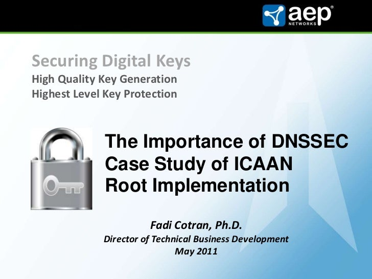Securing Digital KeysHigh Quality Key GenerationHighest Level Key Protection<br />The Importance of DNSSEC<br />Case Study...