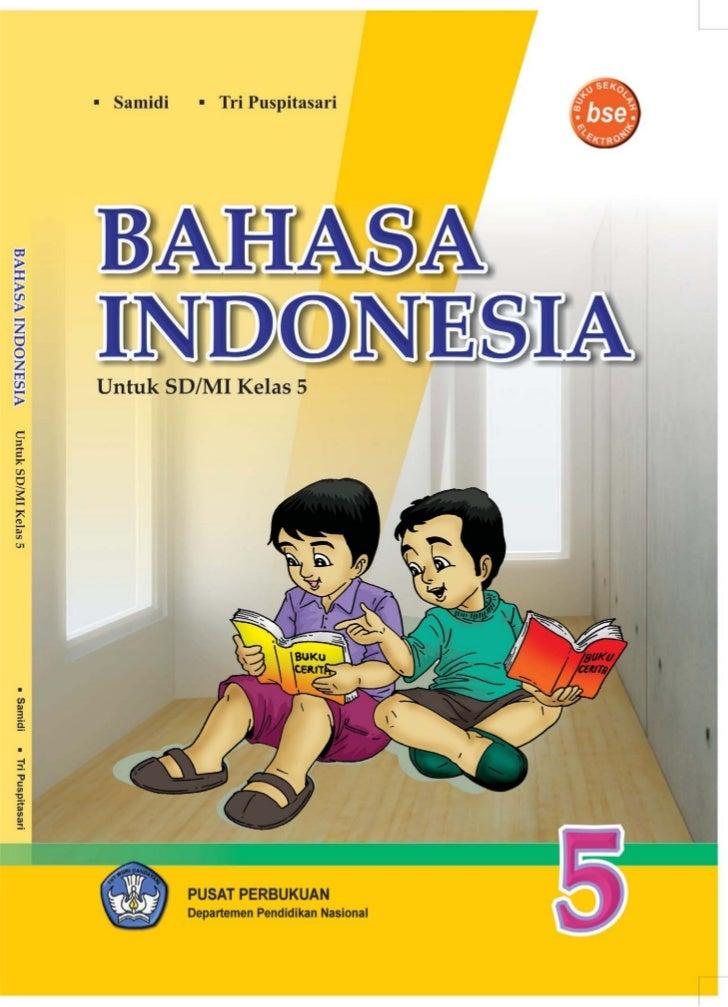 Hak Cipta pada Departemen Pendidikan NasionalDilindungi Undang-undangBahasa Indonesiauntuk Kelas 5 SD dan MIPenulis       ...