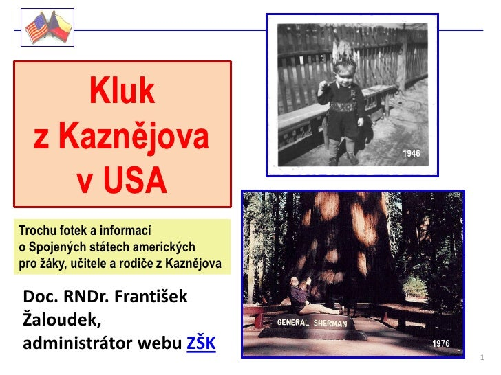 Kluk  z Kaznějova                            1946     v USATrochu fotek a informacío Spojených státech americkýchpro ţáky,...