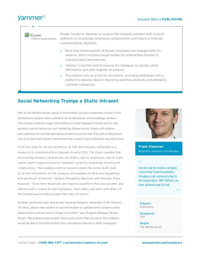 Social Networking Trumps a Static Intranet Part of the Wolters Kluwer group of information services companies, Kluwer is t...
