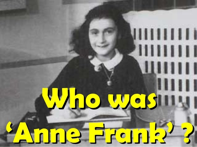 Who was'Anne Frank' ?