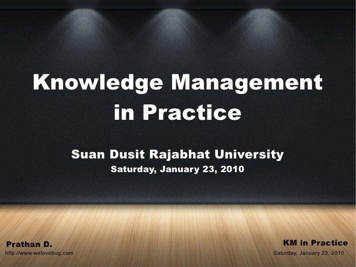 Knowledge Management                in Practice                        Suan Dusit Rajabhat University                     ...
