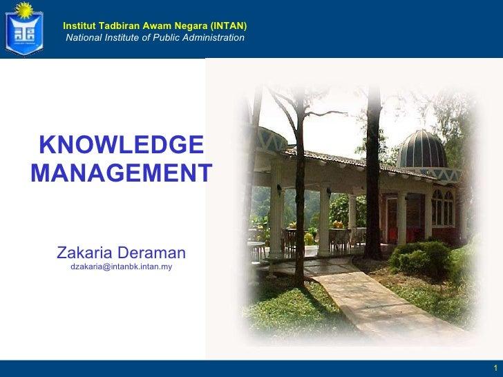 KNOWLEDGE MANAGEMENT Zakaria Deraman [email_address]