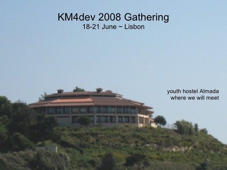 KM4dev2008 Venue Presentation Ltd2