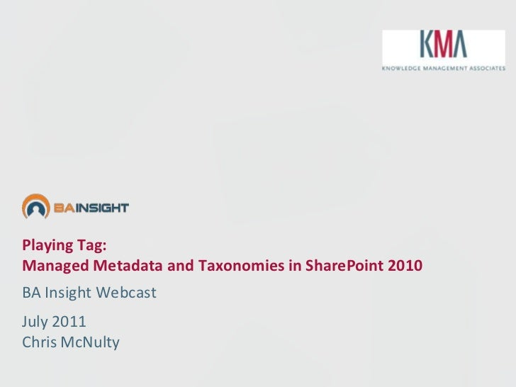 Playing Tag: Managed Metadata and Taxonomies in SharePoint 2010