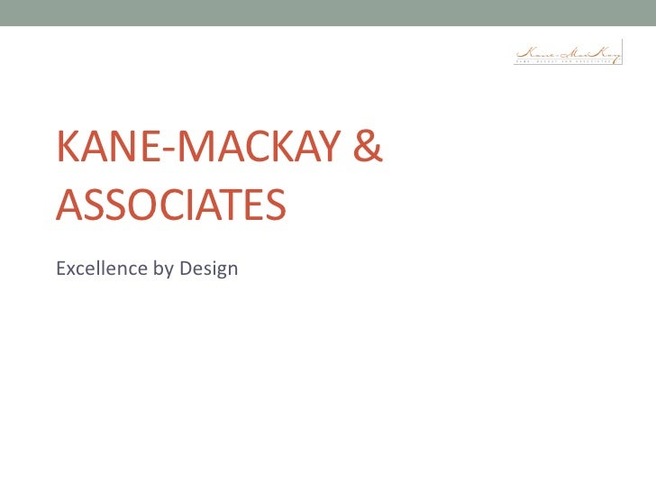 Kane-Mackay & Associates<br />Excellence by Design<br />