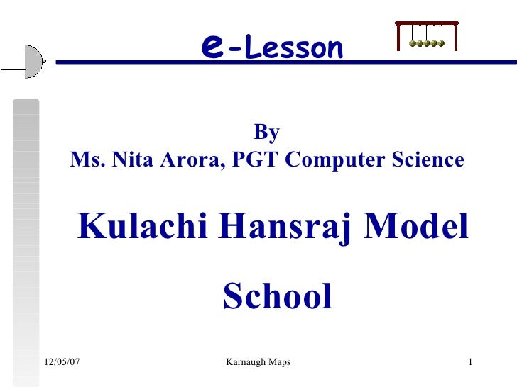 By  Ms. Nita Arora, PGT Computer Science Kulachi Hansraj Model  School e -Lesson
