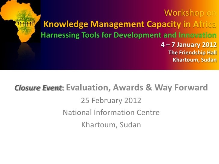 Workshop on       Knowledge Management Capacity in Africa      Harnessing Tools for Development and Innovation            ...