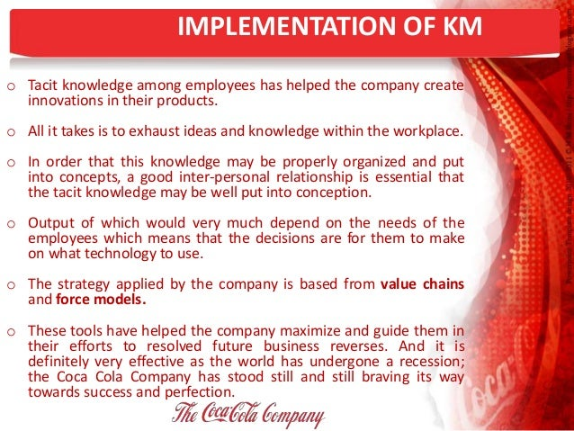 coca cola knowledge management Our management trainee programme new perspectives and the opportunity to gain knowledge when i came across the management trainee scheme at coca‑cola hbc.