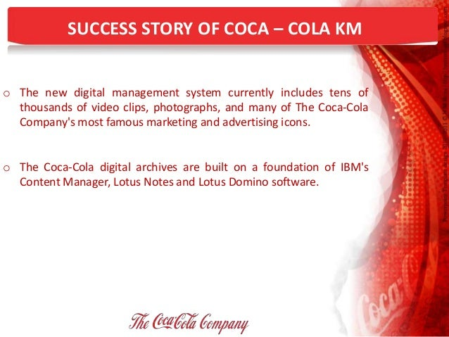 coca cola knowledge management View lucas o' brien's profile on manager, global diversity & inclusion knowledge & insights the coca-cola company may 2015 - august 2017 (2 years 4 months) my rotations included hr knowledge & insights, talent management & employee engagement.