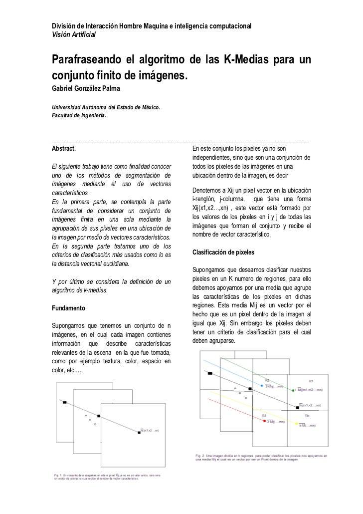 División de Interacción Hombre Maquina e inteligencia computacionalVisión ArtificialParafraseando el algoritmo de las K-Me...