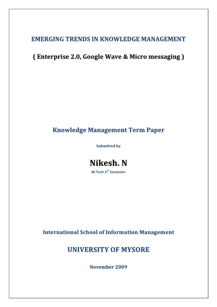 EMERGING TRENDS IN KNOWLEDGE MANAGEMENT  ( Enterprise 2.0, Google Wave & Micro messaging )           Knowledge Management ...