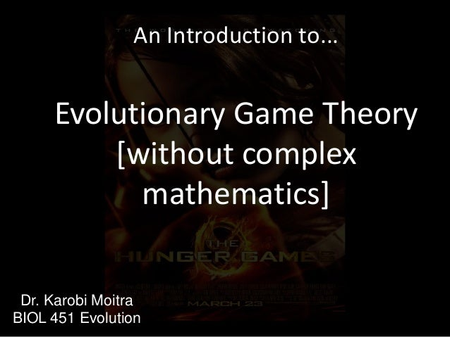 evolutionary game theory thesis This thesis contains three essays in evolutionary game theory in the first chapter, we study the impact of switching costs on the long run outcome in 2x2.