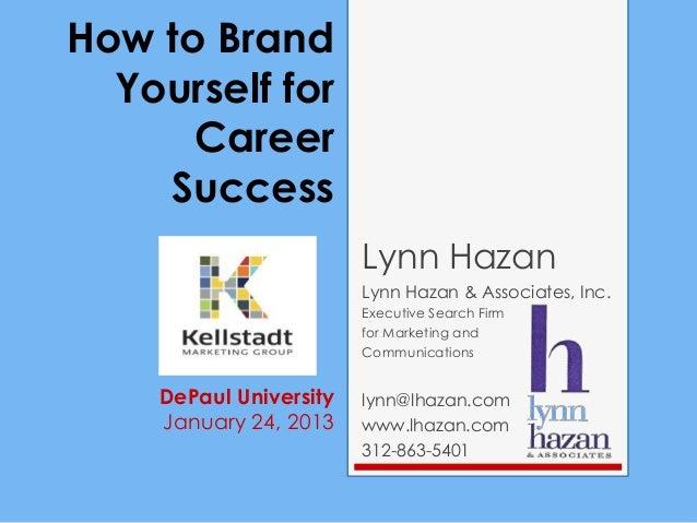 How to Brand  Yourself for      Career    Success                        Lynn Hazan                        Lynn Hazan & As...