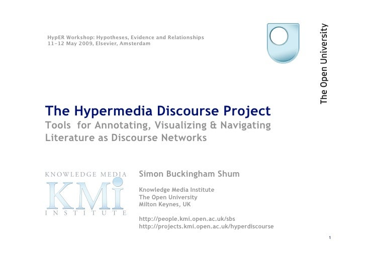 HypER Workshop: Hypotheses, Evidence and Relationships 11-12 May 2009, Elsevier, Amsterdam     The Hypermedia Discourse P...