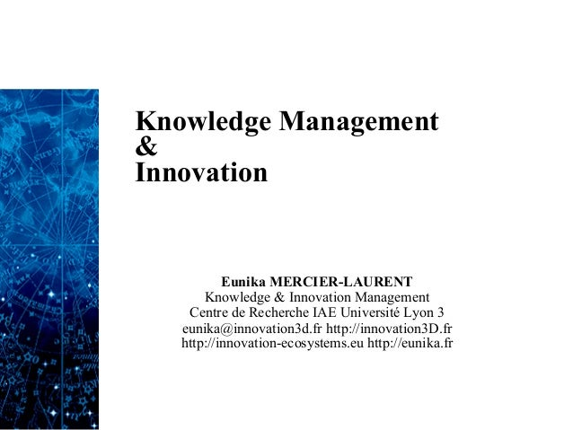Knowledge Management&Innovation           Eunika MERCIER-LAURENT       Knowledge & Innovation Management    Centre de Rech...