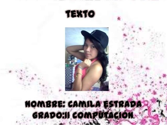 textoNombre: Camila estradaGrado:11 computación.
