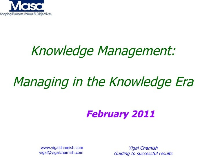 Knowledge Management in Organizations - Managing in the Knowledge Era