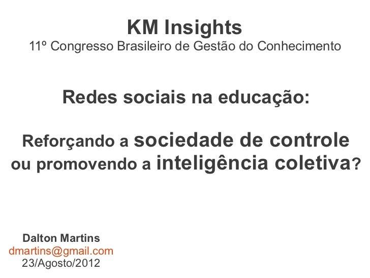 Redes sociais na educação: Reforçando a sociedade de controle ou promovendo a inteligência coletiva?