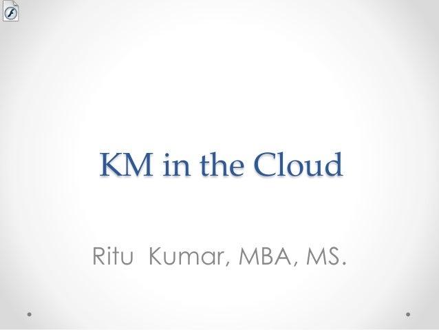 Km in the cloud