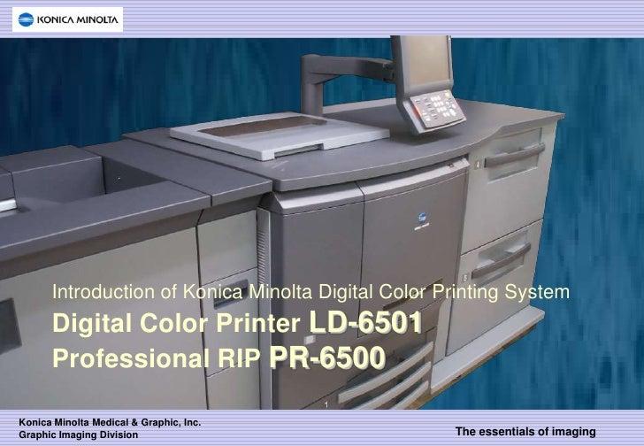 Introduction of Konica Minolta Digital Color Printing System       Digital Color Printer LD-6501       Professional RIP PR...