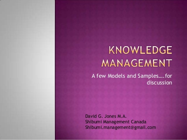 A few Models and Samples….for                      discussionDavid G. Jones M.A.Shibumi Management CanadaShibumi.managemen...
