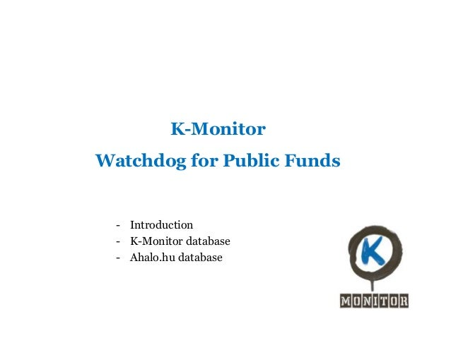 K-Monitor  Watchdog for Public Funds  - Introduction - K-Monitor database - Ahalo.hu database