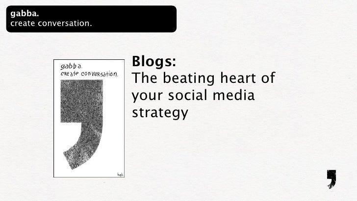 gabba. create conversation.                           Blogs:                        The beating heart of                  ...